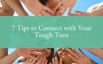 7 Tips to Connect with Your Tough Teen