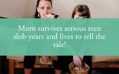 Mom survives serious teen slob years and lives to tell the tale!