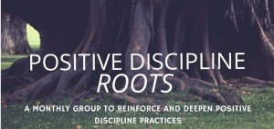 Positive Discipline Roots Image 2015
