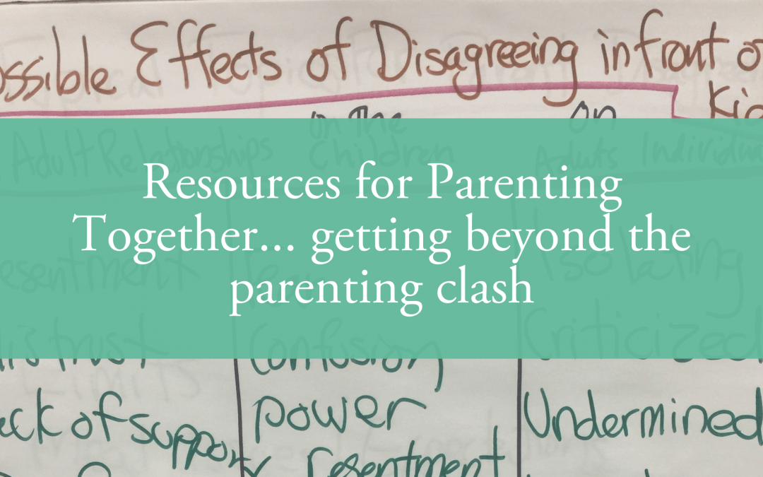 Resources for Parenting Together… getting beyond the parenting clash