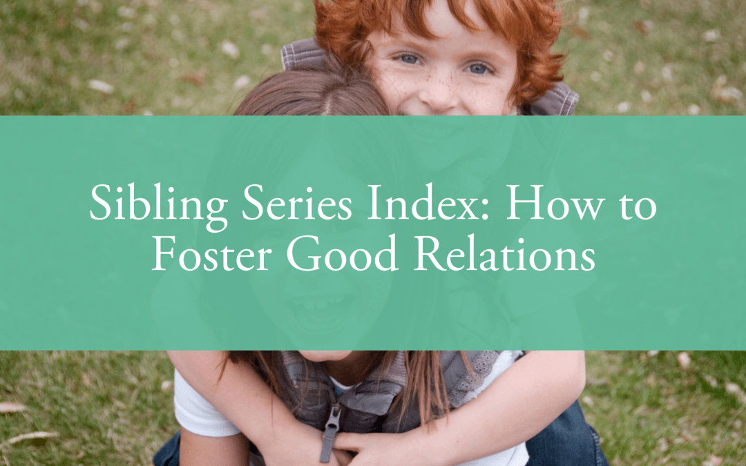 Sibling Series Index: How to Foster Good Relations