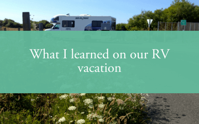 What I learned on our RV vacation